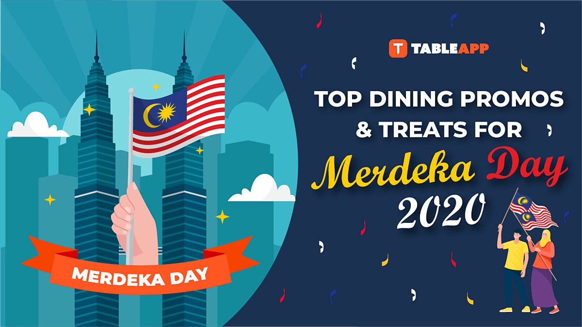 Merdeka Day 2020: Top Dining Promos and Treats for Your Celebration!