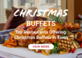 View Christmas Buffet at The Top Restaurants in Malaysia