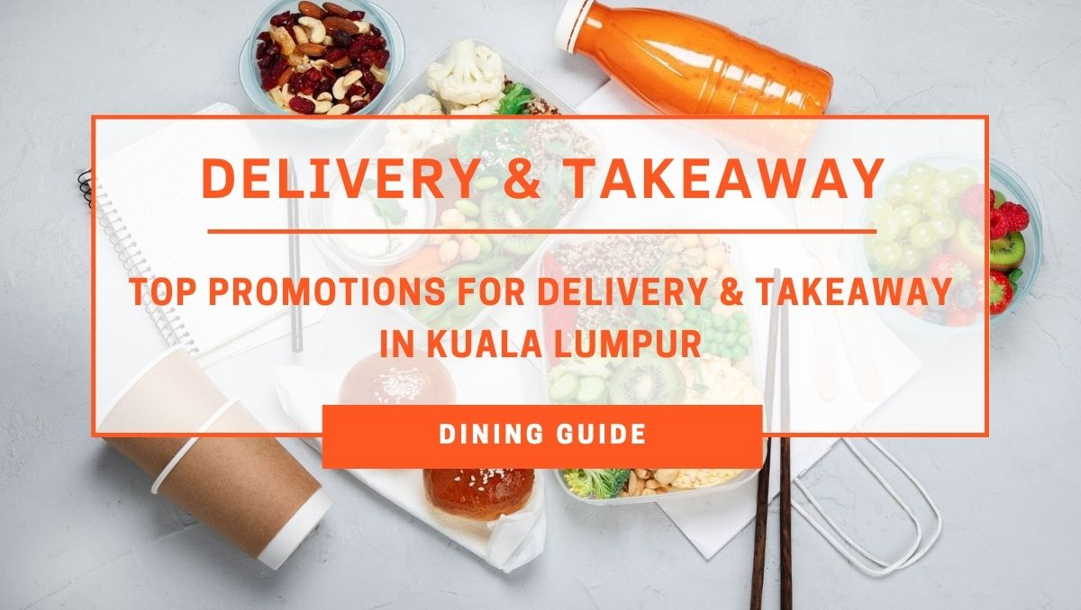 Restaurants Offering Takeaway & Delivery Promotions in KL