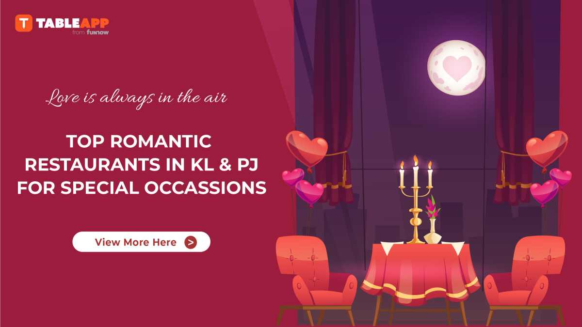 Top Romantic Restaurants for Special Occasions in KL & PJ