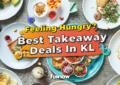 View The Best Takeaway Deals in KL