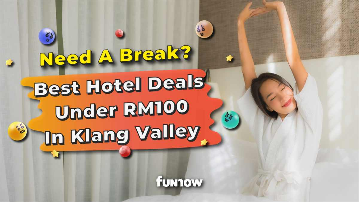The Best Hotel Rooms Below RM100 in Klang Valley For You
