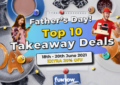 Top Takeaway Treats to Celebrate Father's Day At Home